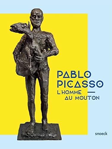 L'homme au mouton : Pablo Picasso - Collectif