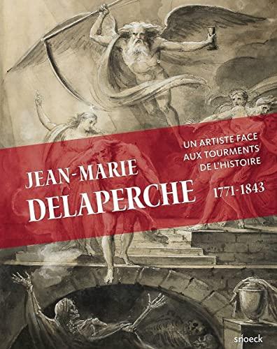 9789461615749: Jean-Marie Delaperche (1771-1843) : Un artiste face au tournant de l'Histoire