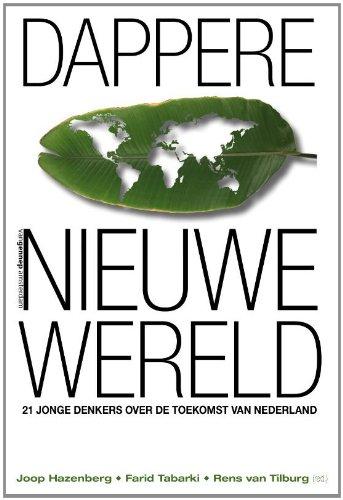 9789461640451: Dappere nieuwe wereld: 21 jonge denkers over de toekomst van Nederland