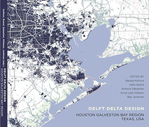 9789461864901: Delft Delta Design - Houston Galveston Bay Region, Texas, USA