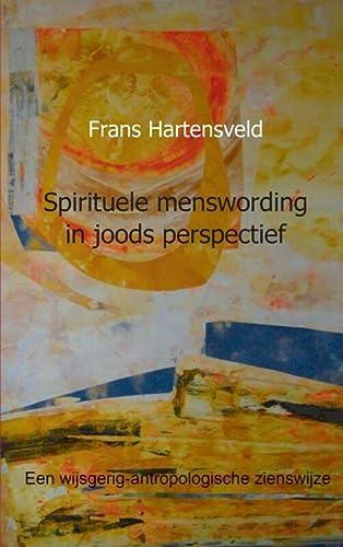 9789461938343: Spirituele menswording in joods perspectief: een wijsgerig-antropologische zienswijze