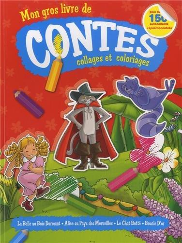 9789461955432: Mon gros livre de contes, collages et coloriages : La Belle au Bois Dormant - Alice au Pays des Merveilles - Le Chat Bott� - Boucle D'or