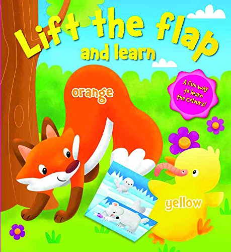 Lift the Flap and Learn: Colours