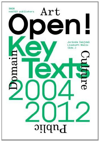 9789462080034: Open! Key Texts, 2004-2012: Art, Culture & the Public Domain