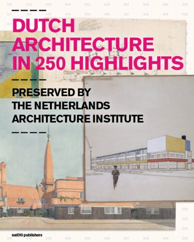 9789462080096: Dutch Architecture in 250 Highlights: Preserved by the Netherlands Architecture Institute