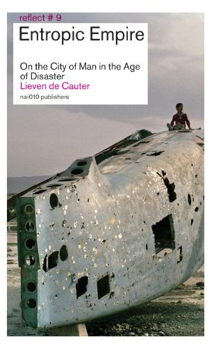 9789462080287: Entropic Empire: On the City of Man in The Age of Disaster (Reflect)