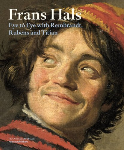 9789462080539: Frans Hals: Eye to Eye with Rembrandt, Rubens and Titian