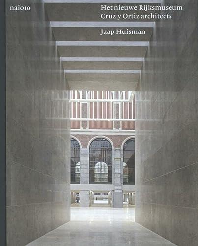 Het nieuwe Rijksmuseum: Cruz y Ortiz architects: Huisman, Jaap