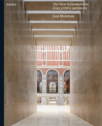 Cruz Y Ortiz Architects The New Rijksmuseum: Huisman, Jaap