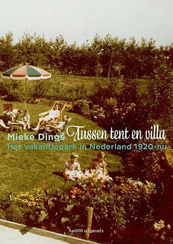 9789462080744: Tussen tent en villa / druk 1