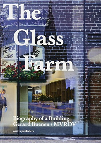 9789462080881: The Glass Farm: Biography of a Building