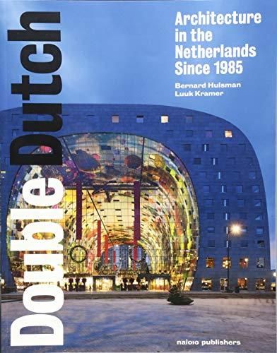 9789462081604: Double Dutch: Dutch Architecture Since 1985
