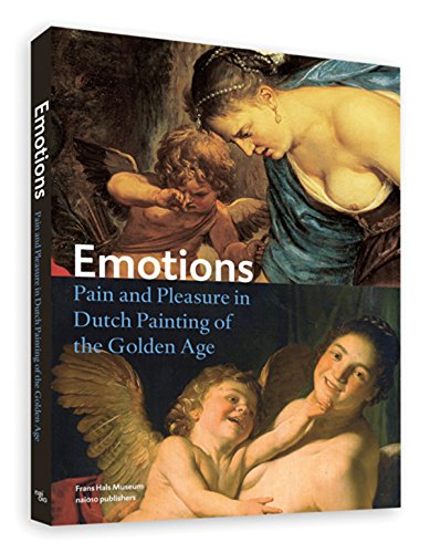 9789462081703: Emotions: Pain and Pleasure in Dutch Painting of the Golden Age