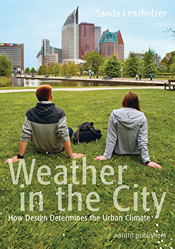 Weather in the City: How Design Shapes the Urban Climate (Paperback)