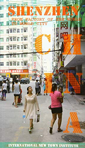 9789462082373: Shenzhen: From Factory of the World to World City