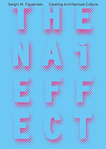 The NAi Effect: Creating Architecture Culture: Sergio M. Figueiredo