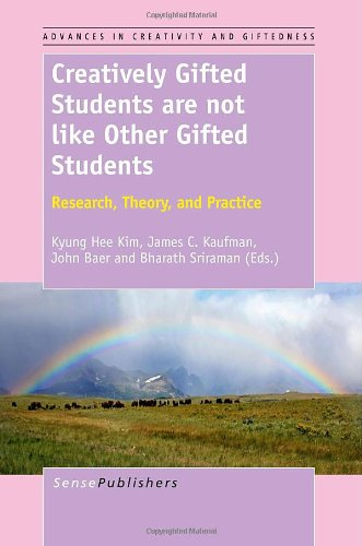 9789462091481: Creatively Gifted Students are not like Other Gifted Students: Research, Theory, and Practice (Advances in Creativity and Giftedness)
