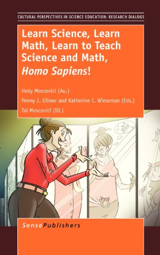9789462091542: Learn Science, Learn Math, Learn to Teach Science and Math, Homo Sapiens! (Cultural and Historical Perspectives on Science Education /)