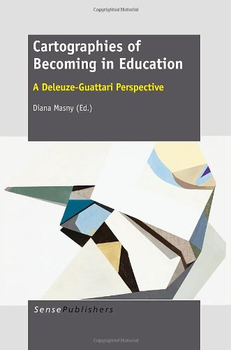 9789462091689: Cartographies of Becoming in Education: A Deleuze-Guattari Perspective