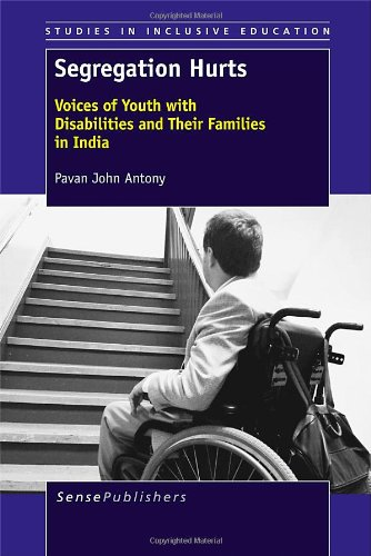 9789462091771: Segregation Hurts: Voices of Youth with Disabilities and Their Families in India