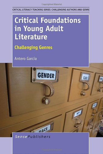 9789462093966: Critical Foundations in Young Adult Literature: Challenging Genres (Critical Literacy Teaching Series: Challenging Authors and Genres)