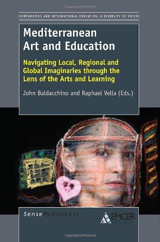 Mediterranean Art and Education: Navigating Local, Regional and Global Imaginaries Through the Lens...