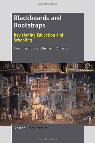 9789462094710: Blackboards and Bootstraps: Revisioning Education and Schooling