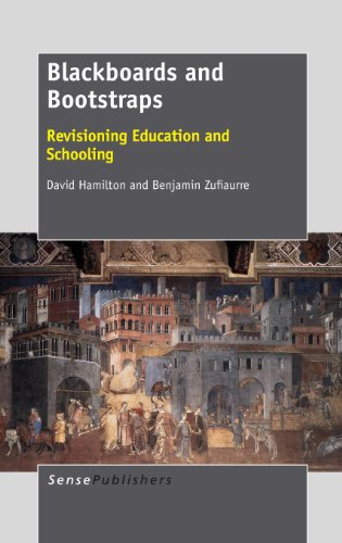 9789462094727: Blackboards and Bootstraps: Revisioning Education and Schooling