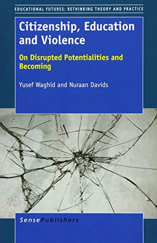 9789462094741: Citizenship, Education and Violence: On Disrupted Potentialities and Becoming (Educational Futures)