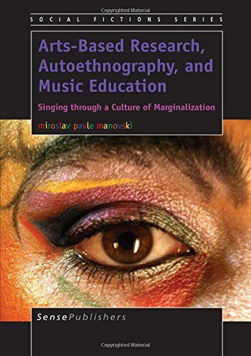 9789462095137: Arts-Based Research, Autoethnography, and Music Education: Singing Through a Culture of Marginalization (Social Fiction)