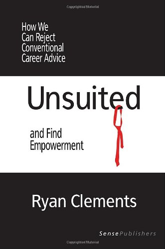 9789462096455: Unsuited: How We Can Reject Conventional Career Advice and Find Empowerment (Transgressions: Cultural Studies and Education)