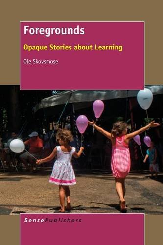 Foregrounds: Opaque Stories About Learning: Ole Skovsmose