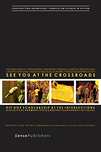 9789462096721: See You at the Crossroads: Hip Hop Scholarship at the Intersections. Dialectical Harmony, Ethics, Aesthetics, and Panoply of Voices (Constructing Knowledge: Curriculum Studies in Action)