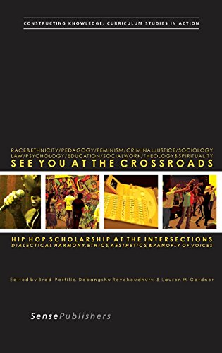 9789462096738: See You at the Crossroads: Hip Hop Scholarship at the Intersections. Dialectical Harmony, Ethics, Aesthetics, and Panoply of Voices (Constructing Knowledge: Curriculum Studies in Action)