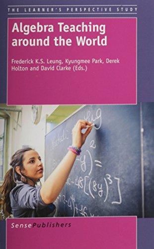 9789462097056: Algebra Teaching Around the World (Learner's Perspective Study)