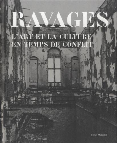 Ravages : L'art et la culture en temps de conflit: Eline Van Assche, Jo Tollebeek