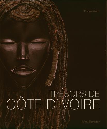 9789462300569: Trésors de Côte d'Ivoire : Les grandes traditions artistiques de la Côte d'Ivoire