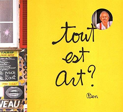 TOUT EST ART ?: BEN AU MUSEE: VAUTIER BEN /HENDRICKS