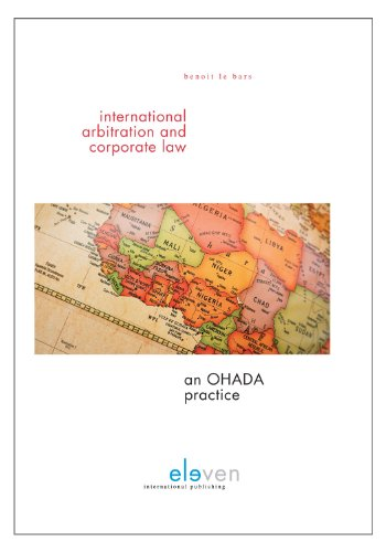 International Arbitration and Corporate Law: An Ohada Practice: Bars, Benoit Le