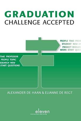 Graduation: Challenge Accepted: Haan, Alexander De; Regt, Elianne De