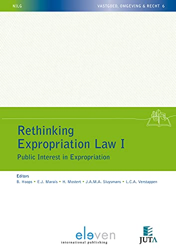 Rethinking Expropriation Law I: Public Interest in Expropriation (Property, Environment & Law):...