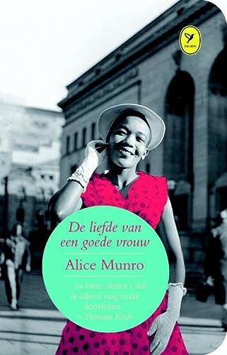 De liefde van een goede vrouw (Colibri-bibliotheek): Alice Munro