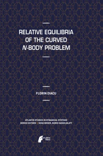 9789462390386: Relative Equilibria of the Curved N-Body Problem (Atlantis Studies in Dynamical Systems)
