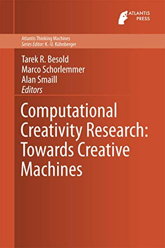 9789462390843: Computational Creativity Research: Towards Creative Machines (Atlantis Thinking Machines)
