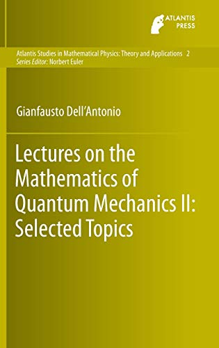 Lectures on the Mathematics of Quantum Mechanics: Gianfausto Dell'Antonio