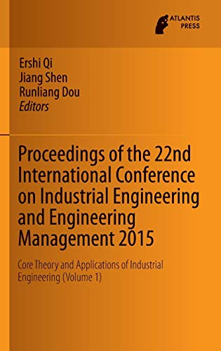 Proceedings of the 22nd International Conference on Industrial Engineering and Engineering ...
