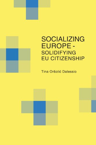 Socializing Europe - Solidifying Eu Citizenship: Dalessio, Tina Orsolic