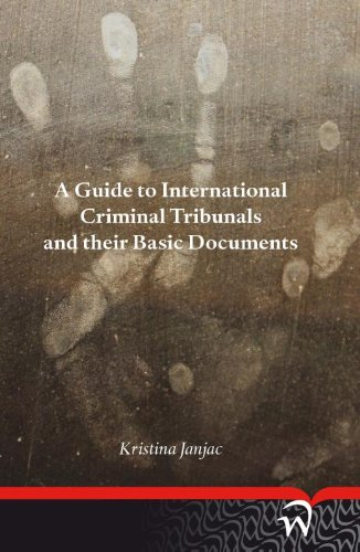 A Guide to International Criminal Tribunals and Their Basic Documents: Janjac, Kristina