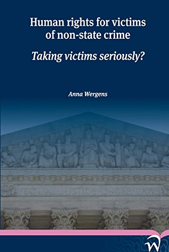 Human Rights for Victims of Non-State Crime: Taking Victims Seriously?: Wergens, Anna