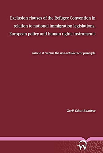 Exclusion Clauses of the Refugee Convention in: Zarif Yakut-Bahtiyar